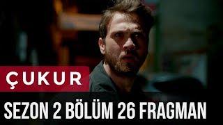 Çukur 2.Sezon 26.Bölüm Fragman