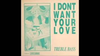 Treble Bass - I Don't Want Your Love (Club Mix) (Eurodance 1994)