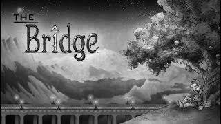 The Bridge - Сhapter 3 [Инверсия, Хронометр, Последствия, Антиквариат, Коридор, Сад]