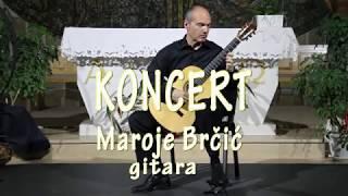 KONCERT -   Maroje Brčić  gitara .Crkva sv Franje Asiškog . Čapljina 9.8.2018.