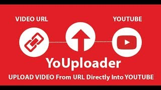 YoUploder How To Setup & Use - Youtube Video Upload Via URL PHP Script