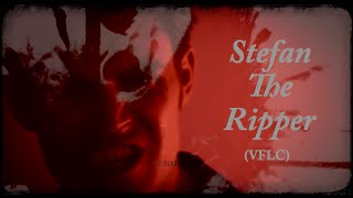 Stefan The Ripper VFLC TVD Monster