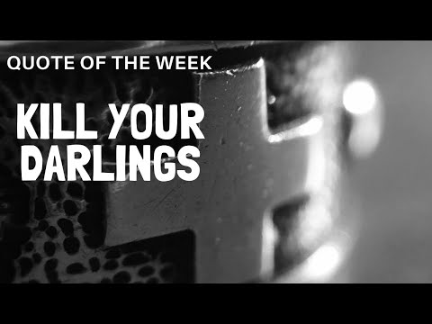 The Write Channel Creative Writing Quote of the week episode 1 Kill Your Darlings