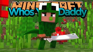 Minecraft - WHO'S YOUR DADDY? BABY CAP BLOWS UP THE HOUSE!