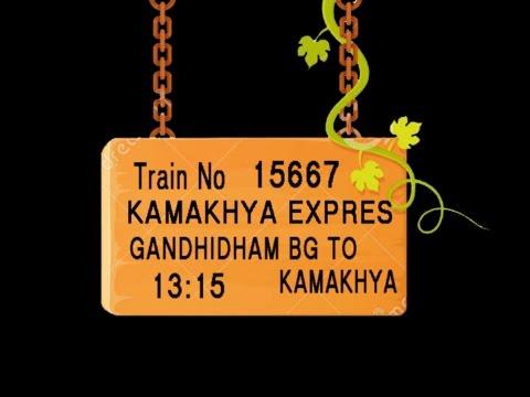 Train No 15667 Train Name KAMAKHYA EXPRES GANDHIDHAM BG BHACHAU BG  SAMAKHIALI B G MALIYA MIYAN