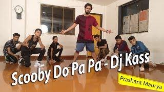 Scooby Do Pa Pa - Dj Kass | Dance Choreography | Prashant Maurya |  Rouser Dance Academy