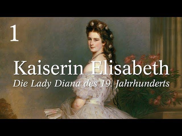Kaiserin Elisabeth (Sisi) - Die Lady Diana des 19. Jahrhunderts