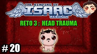 BINDING OF ISAAC: REBIRTH #20 - [RETO 3]: Head Trauma