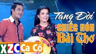 Tân Cổ Hiện Đại: Tặng Đời Chiếc Nón Bài Thơ - Trần Thanh Cường & Phương Thúy