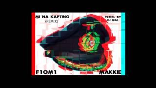 makkie ft f1om1 mi na kapting remix by dj mba