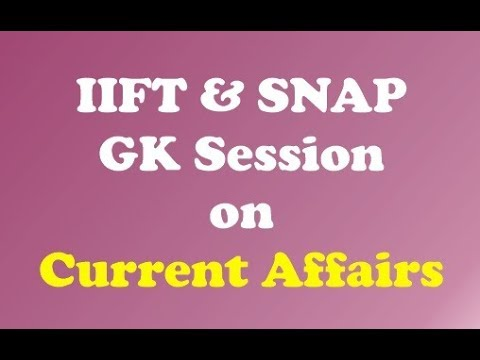 IIFT and SNAP GK Session on Current Affairs