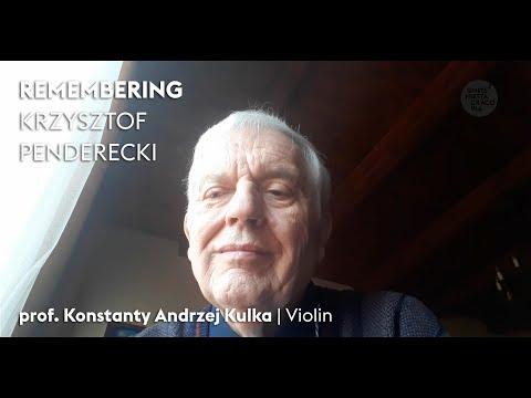 Remembering Krzysztof Penderecki — Konstanty Andrzej Kulka