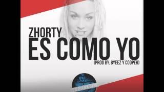 Zhorty - Es Como Yo (Prod. Byeez & Cooper) REGGAETON MEXICANO