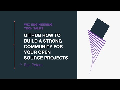 Github How to build a strong community for your open source projects / Bas Peters