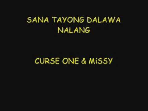 sana tayong dalawa nalang curse one & missy lyrics