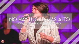 RF 18 // No Hay Lugar Mas Alto // Giselle Garcia
