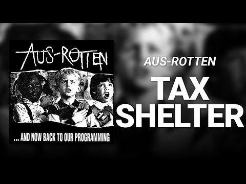 Tax Shelter // Aus-Rotten