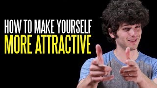 Five Ways to Make Yourself More Attractive