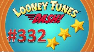Looney Tunes Dash! level 332 - 3 stars.