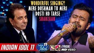Shahzaan Indian Idol 11 - Mere Dushman Tu Meri Dosti Ko Tarse - Neha Kakkar - Dharmendar - 2020