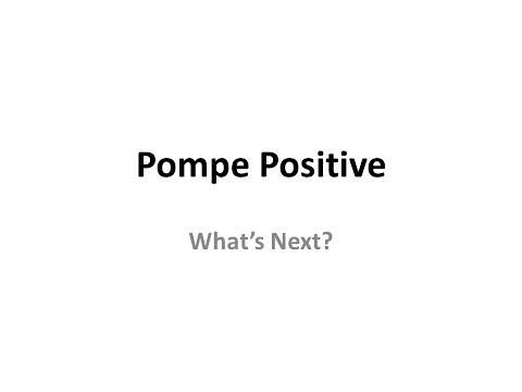 Pompe Positive - What's Next? Part 2
