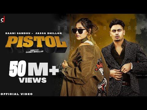 Pistol (Official Video) Baani Sandhu | Jassa Dhillon | Gur Sidhu | Latest Punjabi Song 2021