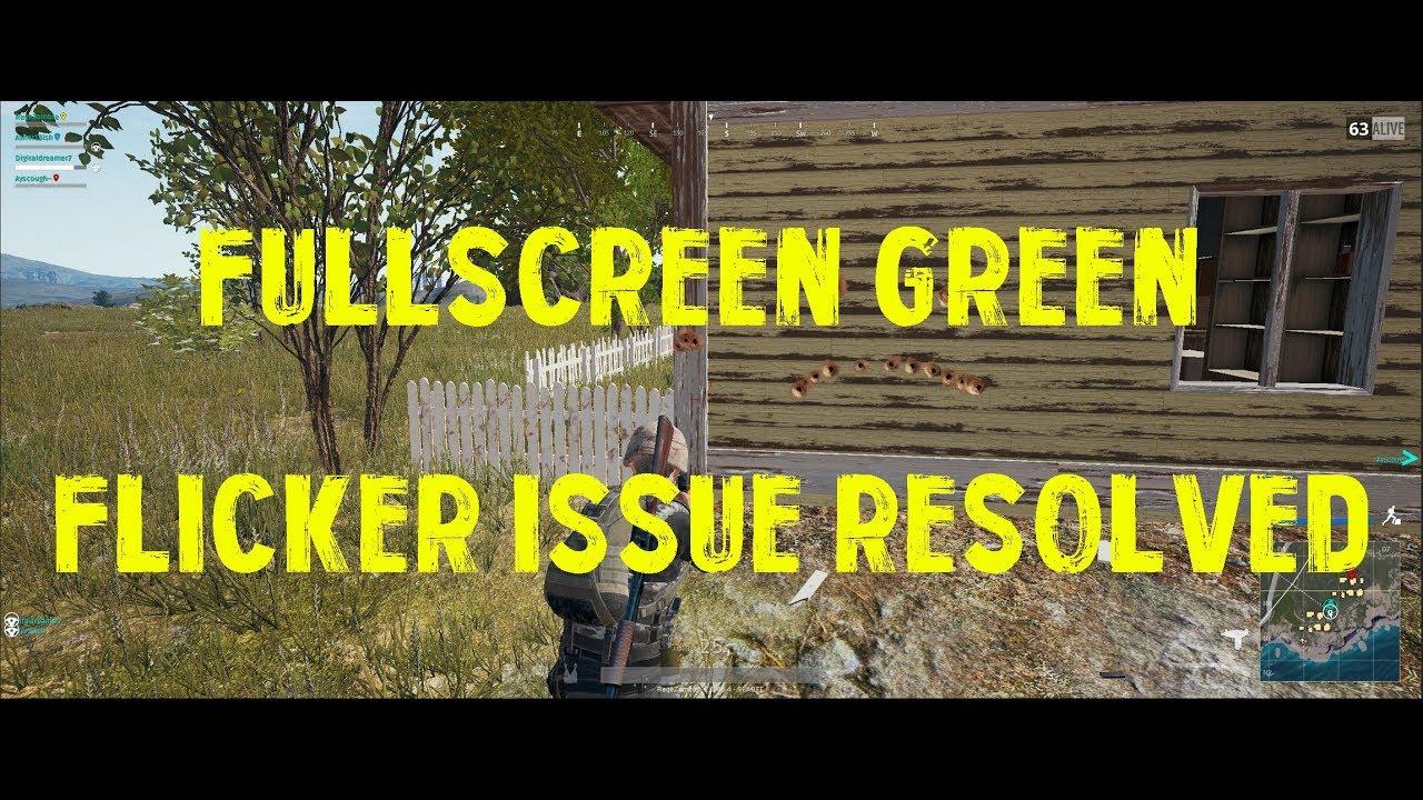 Pugb full screen green flicker issue solved