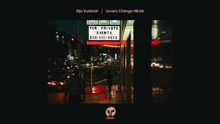 Ilija Rudman 'Lovers Change Minds' (Hot Toddy Extended Remix)