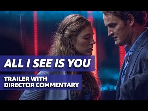'All I See Is You'  With Commentary From Director Marc Forster