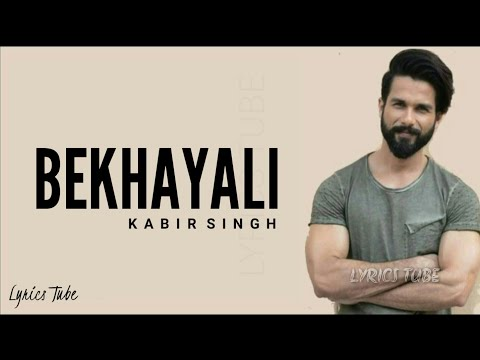 Bekhayali Mein Bhi Tera Hi Khayal Aaye Full Song Lyrics Kabir Singh  New Song 2019