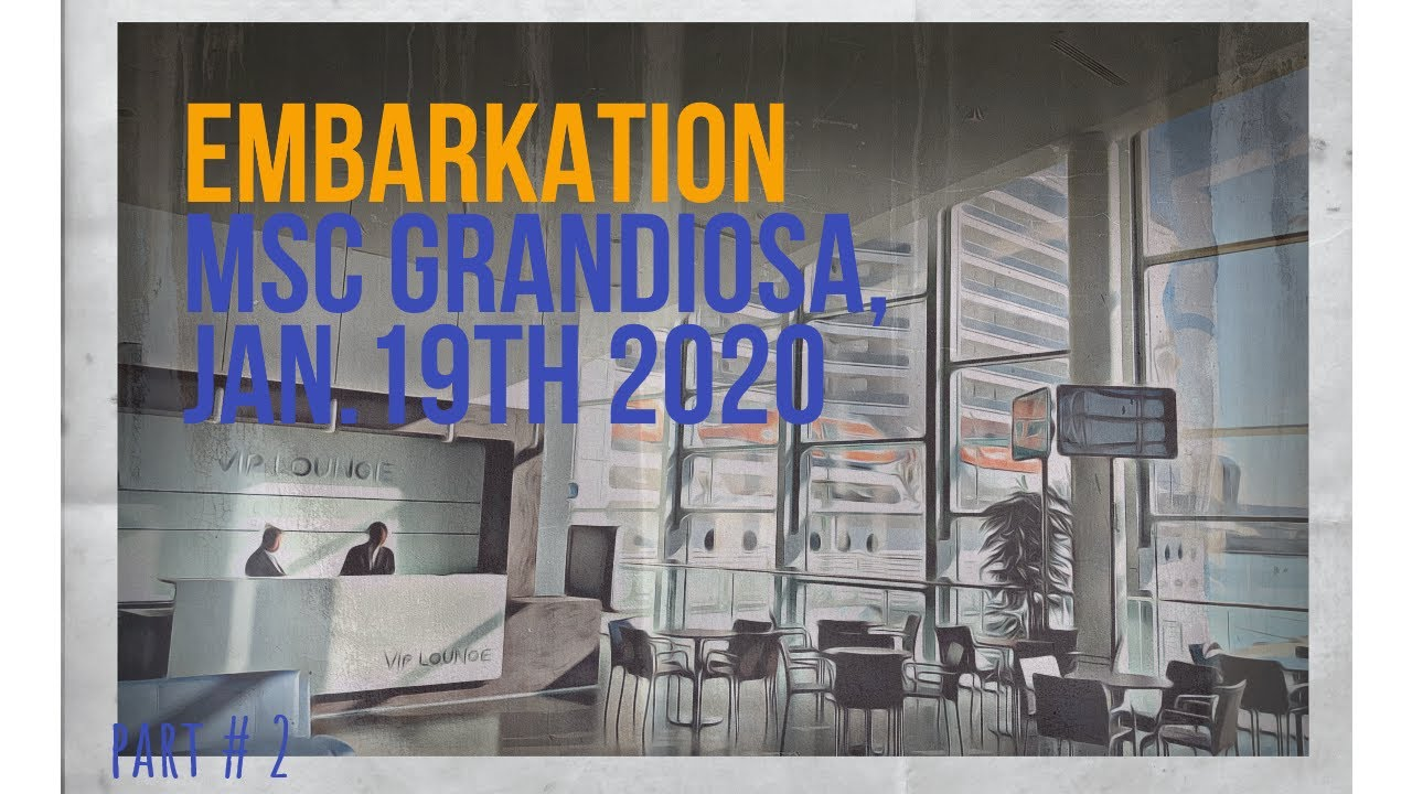 Msc Grandiosa, Cruise day, embarkation in Rome, Part #2 ...