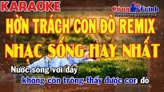 Karaoke Hờn Trách Con Đò Remix | Nhạc Sống Hay Nhất 2017 | Công Trình Karaoke | Keyboard Khắc Huy