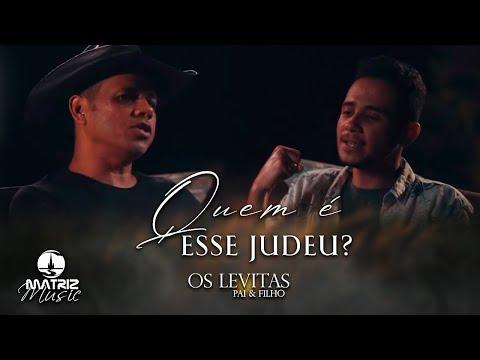 Os Levitas – Quem é Esse Judeu?