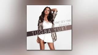 Tuğba Yurt - Yine Sev Yine (Akustik) Video