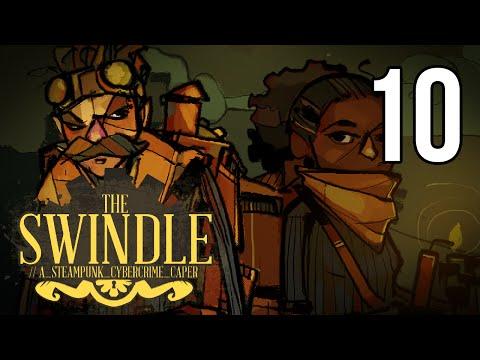 The Swindle (PC) - Episode 10 [Aptitude]