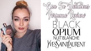 Yves Saint Laurent Black Opium Nuit Blanche Perfume Review!