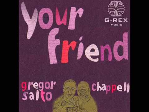 Gregor Salto feat Chappell - Your friend (original)