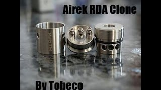 Airek RDA Clone by Tobeco Review