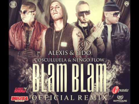 Alexis & Fido Ft. Cosculluela Y Ñengo Flow - Blam Blam (Official Remix) (Prod. By Master Chris)