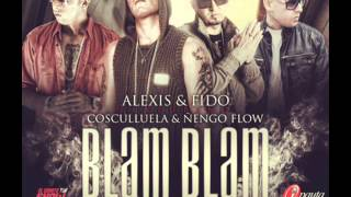 Alexis & Fido Ft. Cosculluela Y Ñengo Flow - Blam Blam (Official Remix) (Prod. By Master Chris)