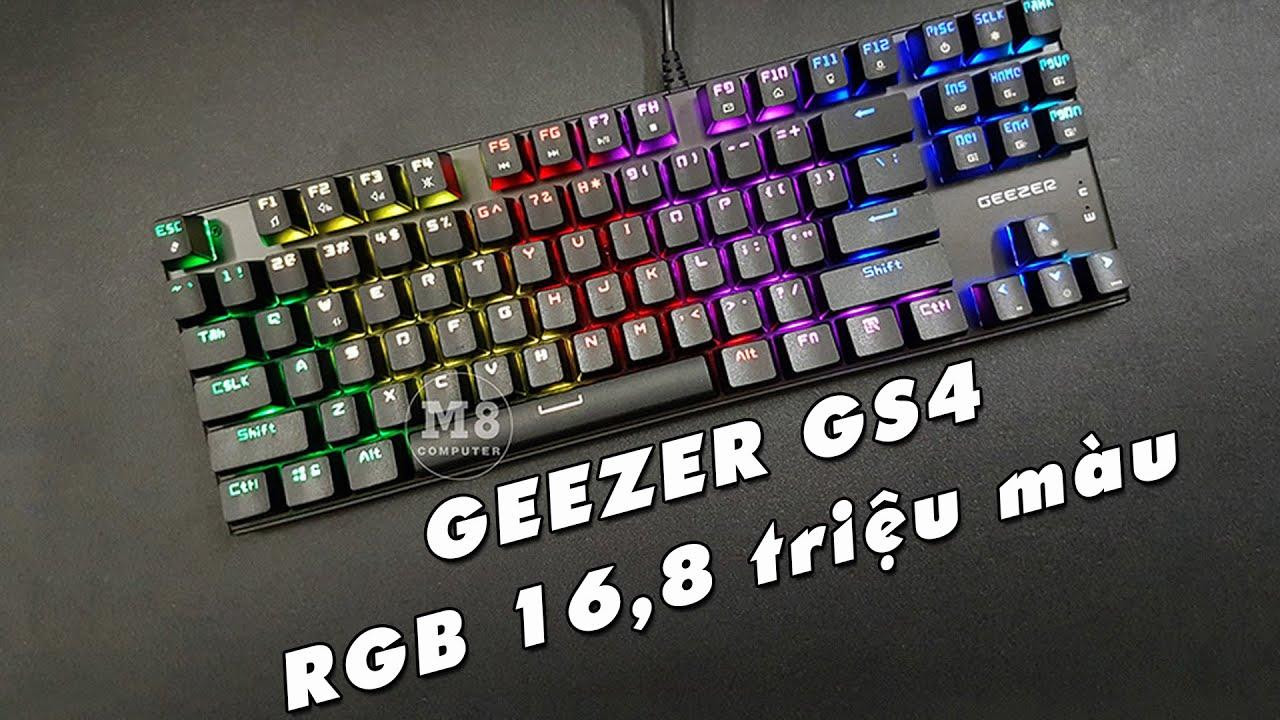 [Đập hộp & Review] Bàn phím cơ Geezer GS4 Black, RGB, Blue Switch Content, TKL 87 Key