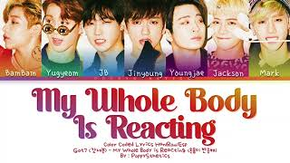 GOT7 (갓세븐) - My Whole Body is Reacting (Traducida al Español…