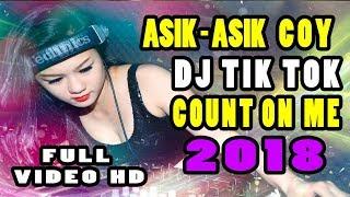 LAGU HITS DJ COUNT ON ME TIK TOK PALING ENAK SEDUNIA 2018