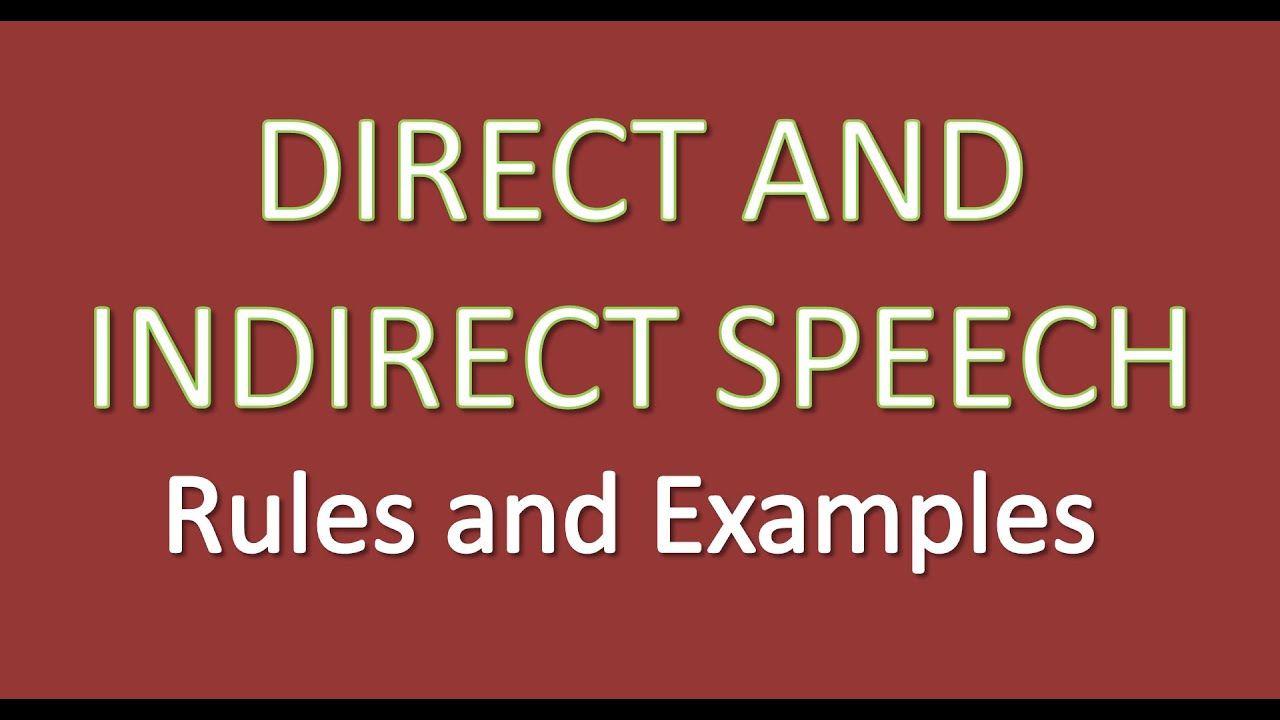 hight resolution of Direct and Indirect speech rules and examples - YouTube