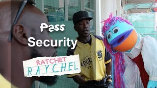 Ratchet Raychel- Pass Security