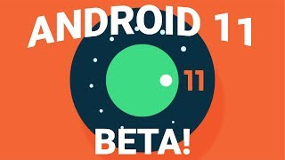 Android 11 beta - Everything you need to know!