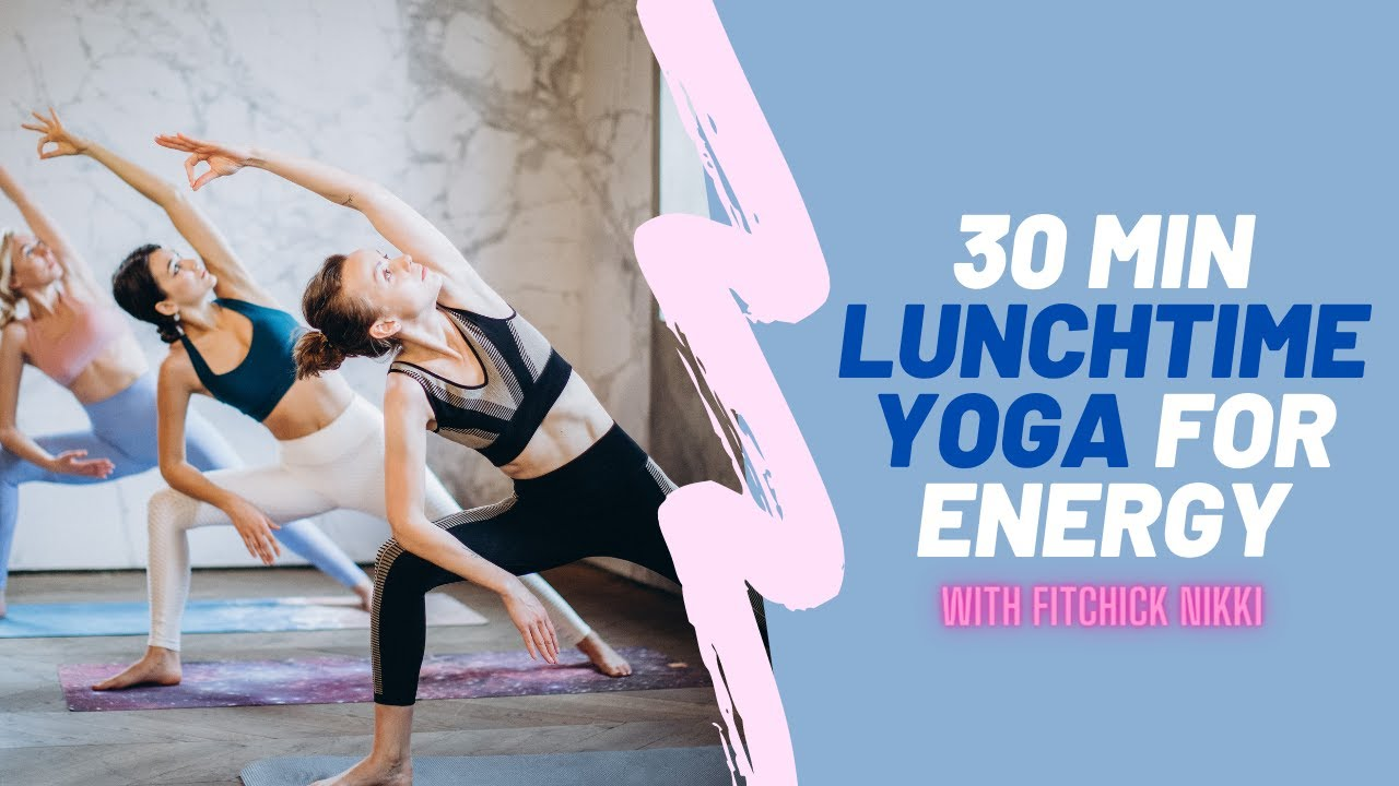 30min lunchtime yoga for energy