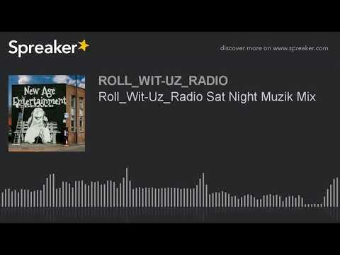 Roll_Wit-Uz_Radio Sat Night Muzik Mix (part 2 of 13)
