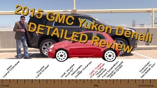 2015 GMC Yukon Denali and Chevy Tahoe Detailed Review Part 1 of 2