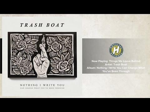 Trash Boat - Things We Leave Behind